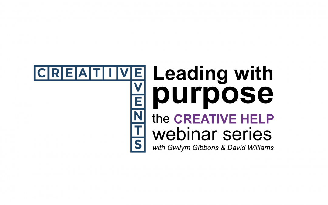 Leading with purpose – the Creative Help webinar series